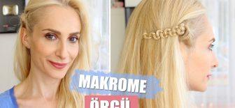 Makrome Saç Örgüsü – Kolay Saç Modeli